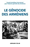 Le génocide des Arméniens - Un siècle de recherche (1915-2015)