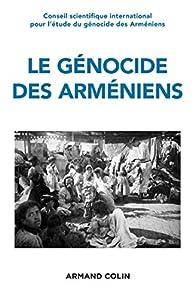 Le génocide des Arméniens : Un siècle de recherche 1915-2015 par Annette Becker