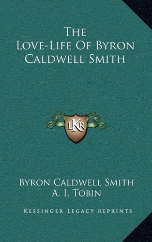 The Love-Life of Byron Caldwell Smith