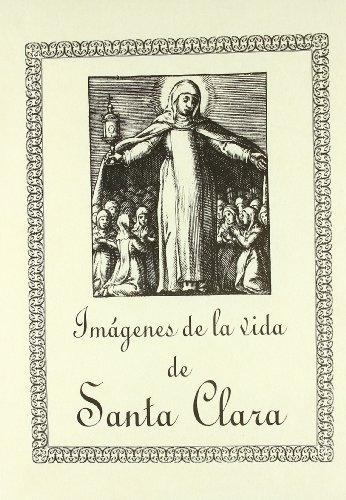 Imágenes de la vida de Santa Clara - Icones Sanctae Clarae