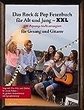 Das Rock & Pop Fetenbuch für Alt und Jung XXL: 100 Popsongs leicht arrangiert für Gesang und Gitarre - im großen…