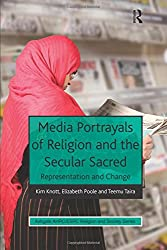 Media Portrayals of Religion and the Secular Sacred (Ashgate AHRC/ESRC Religion and Society Series)