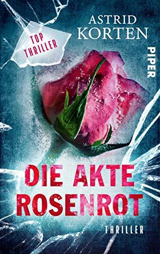 Buchseite und Rezensionen zu 'Die Akte Rosenrot: Thriller' von Astrid Korten