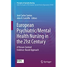 European Psychiatric/Mental Health Nursing in the 21st Century: A Person-Centred Evidence-Based Approach (Principles of Specialty Nursing) (English Edition)
