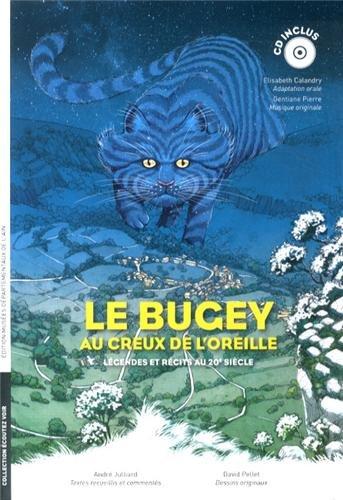 Le Bugey au creux de l'oreille : Légendes et récits au 20e siècle (1CD audio) par André Julliard, David Pellet, Elisabeth Calandry, Gentiane Pierre