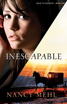 Inescapable (Road to Kingdom Book #1) by [Mehl, Nancy]
