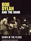 Bob Dylan & The Band -Down In The Flood [DVD] [2012] [NTSC]