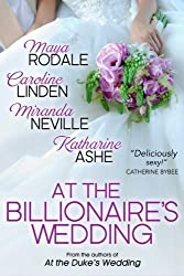 At the Billionaire's Wedding by Maya Rodale (2014-10-30)