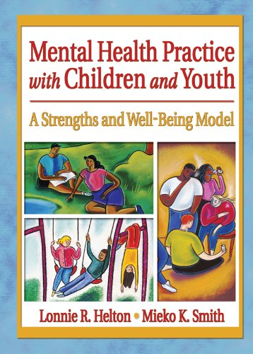Mental Health Practice with Children and Youth: A Strengths and Well-Being Model (Social Work Practice in Action (Hardcover)) por Lonnie R. Helton