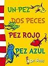 Un pez, dos peces, pez rojo, pez azul par Seuss