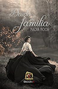 Deuda de familia par Nadia Noor
