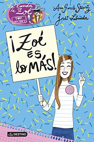 Portada del libro ¡Zoé es lo más!: Zoé Top Secret 7