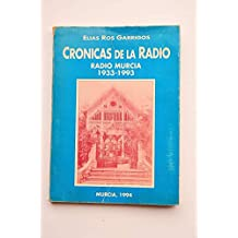 CRÓNICAS DE LA RADIO. RADIO MURCIA (1933-1993)