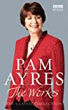 Pam Ayres - The Works: The Classic Collection