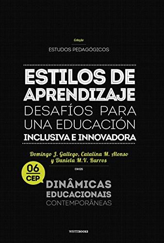 Estilos de Aprendizaje: Desafíos para una educación inclusiva e innovadora. (Estudos Pedagógicos Dinâmicas Educacionais Contemporâneas nº 6)