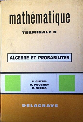 Mathématique. Terminale D. Tome 1