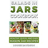 Salads in Jars Cookbook: Healthy, Quick and Easy Mason Jar Recipes (English Edition)