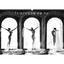 Triptyque de nu - Sinnliche Tryptichons (Wandkalender 2018 DIN A2 quer): Sinnliche Triptychons des bekannten Aktfotografen Stefan Weis (Monatskalender, 14 Seiten ) (CALVENDO Menschen)