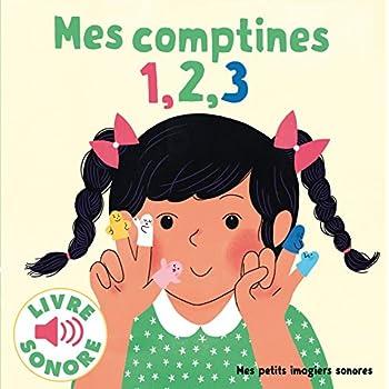 Mes Comptines 1, 2, 3 : 6 Comptines à Écouter, 6 Images à Regarder (Livre Sonore)