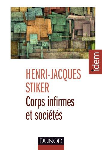 Corps infirmes et sociétés - 3e éd. - Essais d'anthropologie historique