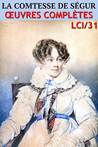 Comtesse de Ségur - Oeuvres complètes (Version illustrée): lci-31 (lci-eBooks)