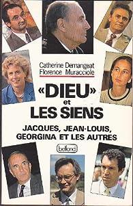 Dieu et les siens. Jacques, Jean-Louis, Georgina et les autres par Catherine Demangeat