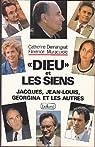 Dieu et les siens. Jacques, Jean-Louis, Georgina et les autres par Demangeat