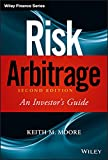 Risk Arbitrage: An Investor's Guide (Wiley Finance Editions) - Keith M. Moore