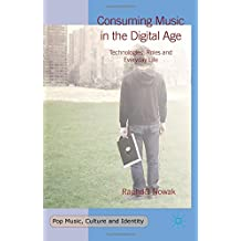 Consuming Music in the Digital Age: Technologies, Roles and Everyday Life