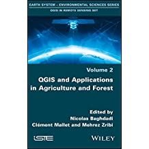 QGIS and Applications in Agriculture and Forest: 2 (Earth System - Environmental Sciences: Qgis in Remote Sensing)