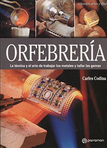 Orfebrería (Arte y Oficios) por Carles Codina