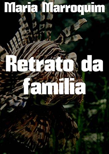 Retrato da família (Portuguese Edition) por Maria Marroquim