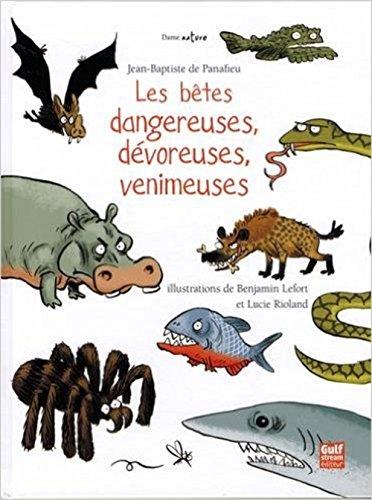 Les  betes dangereuses, devoreuses, venimeuses
