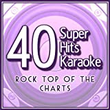 40 Super Hits Karaoke: Rock Top of the Charts