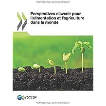 Perspectives d'avenir pour l'alimentation et l'agriculture dans le monde: Edition 2016