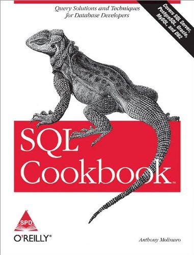 SQL Cookbook (Covers SQL Server, PostgrSQL, Oracle, MySQL, And Db2)