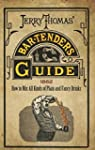 Jerry Thomas' Bartenders Guide: How t...