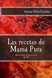 Las recetas de Mamá Pura: Edición Especial con