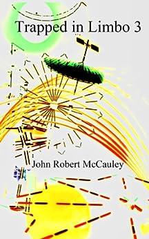 Trapped in Limbo 3 by [McCauley, John Robert]