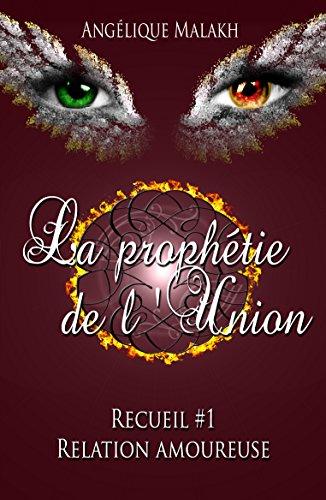 Recueil #1:Relation amoureuse (Recueils de La prophétie de l'Union) par Angélique Malakh