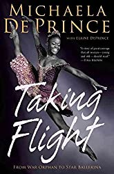 [(Taking Flight: From War Orphan to Star Ballerina)] [By (author) Michaela Deprince ] published on (October, 2014)