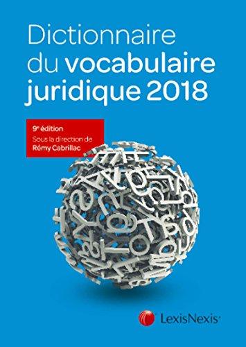 Dictionnaire du vocabulaire juridique 2018 par Rémy Cabrillac