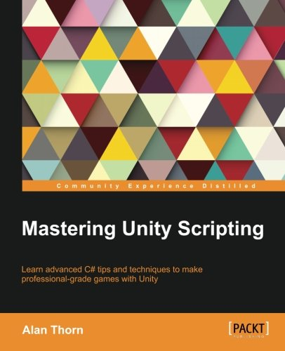 Mastering Unity Scripting por Alan Thorn