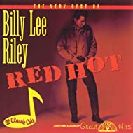 The Very Best Of Billy Lee Riley: Red Hot!