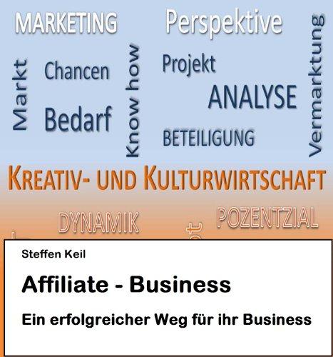 Affiliate-Business: Affiliate Business - Ein Erfolgreicher Weg für Ihr Business