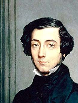 The Old Regime and the French Revolution (Illustrated) by [Tocqueville, Alexis de]