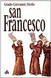 Nel nome di san Francesco. Storia dei frati minori e del francescanesimo sino agli inizi del XVI secolo
