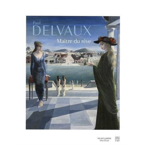 Paul Delvaux : Maître du rêve