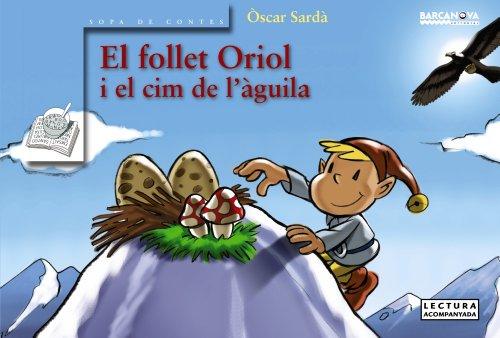 El follet Oriol i el cim de l'àguila (Llibres Infantils I Juvenils - Sopa De Contes - El Follet Oriol) por Òscar Sardà