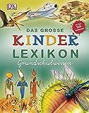 Das große Kinderlexikon Grundschulwissen -